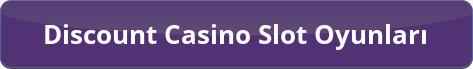 Discout Casino Slot Oyunları