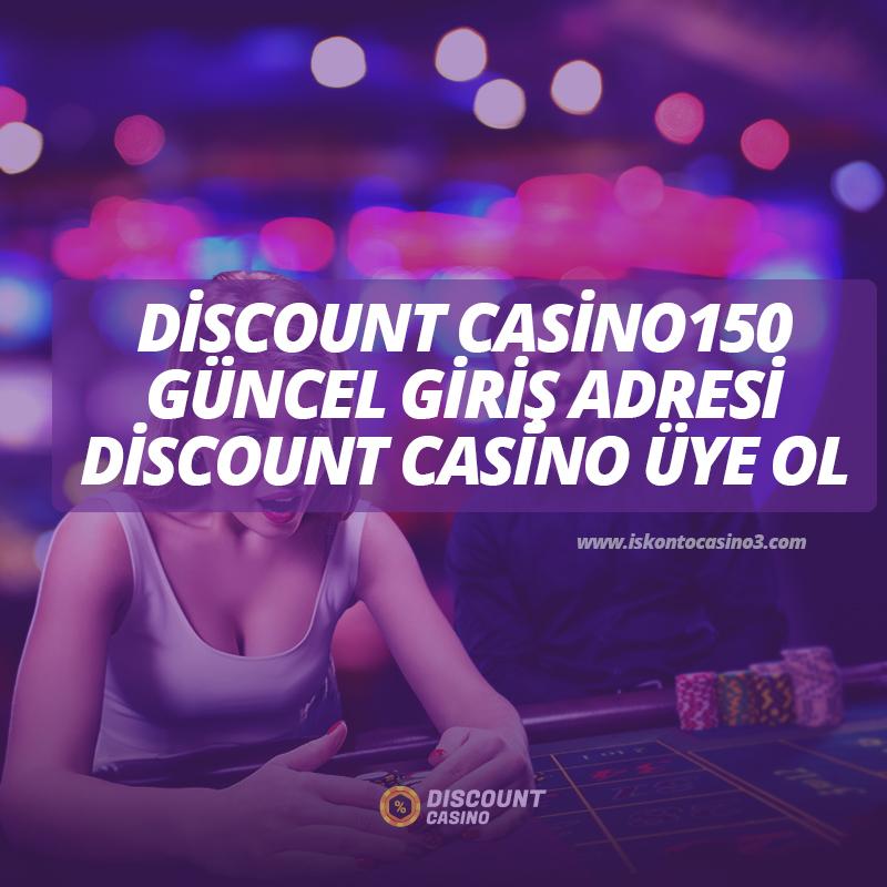 Discount Casino150 Güncel Giriş Adresi